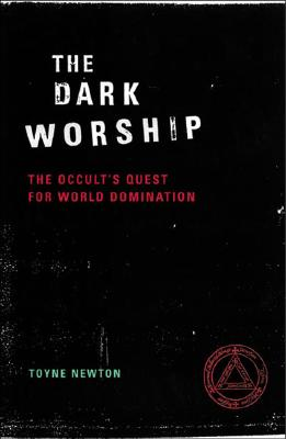 Image for The Dark Worship - The Occult's Quest for World Domination