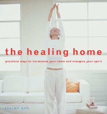 Image for Healing Home : Practical Ways to Harmonize Your Home and Energize Your Spirit