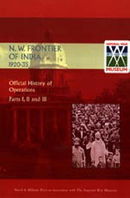 Image for OFFICIAL HISTORY OF OPERATIONS ON THE NORTH-WEST FRONTIER OF INDIA 1920-1935 (Parts I, II and III)