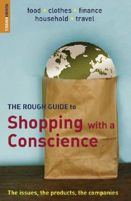 The Rough Guide to Shopping with a Conscience 1 (Rough Guide Reference), Clark, Duncan; Unterberger, Richie