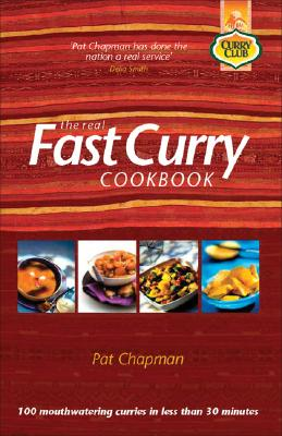 Image for The Real Fast Curry Cookbook: 100 Great Curries You Can Cook in Less Than 30 Minutes (Curry Club)