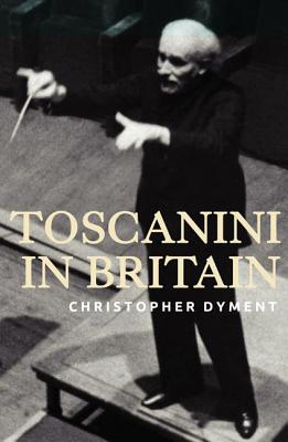 Toscanini in Britain, Christopher Dyment