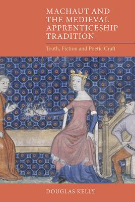 Image for Machaut and the Medieval Apprenticeship Tradition: Truth, Fiction and Poetic Craft (Gallica)