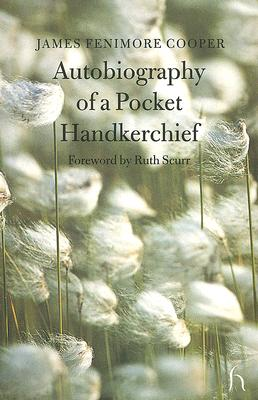 Image for Autobiography of a Pocket Handkerchief (Hesperus Classics)