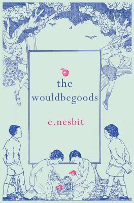The Wouldbegoods, Nesbit, E.