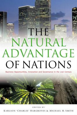 Image for The Natural Advantage Of Nations: Business Opportunities, Innovation And Governance In The 21st Century