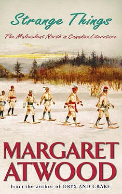 Image for STRANGE THINGS THE MANEVOLENT NORTH IN CANADIAN LITERATURE