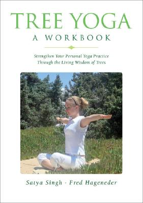 Image for Tree Yoga: A Workbook: Strengthen Your Personal Yoga Practice Through the Living Wisdom of Trees