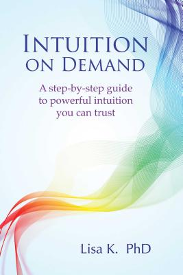 Image for Intuition on Demand: A step-by-step guide to powerful intuition you can trust