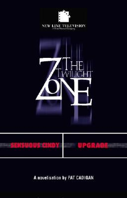 The Twilight Zone #2: Upgrade / Sensuous Cindy, Cadigan, Pat