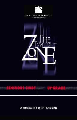 The Twilight Zone #2: Upgrade / Sensuous Cindy, Cadigan, Pat