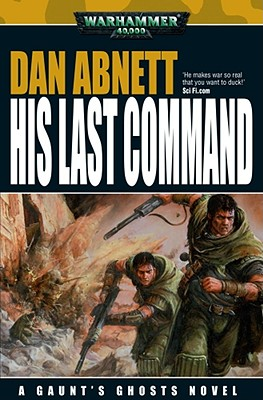 Image for HIS LAST COMMAND - WARHAMMER 40,000