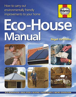 Image for The Eco-house Manual: How to Carry Out Environmentally Friendly Improvements to Your Home