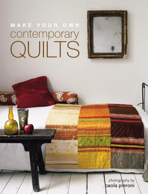 Make Your Own Contemporary Quilts (Hachette General Reference)