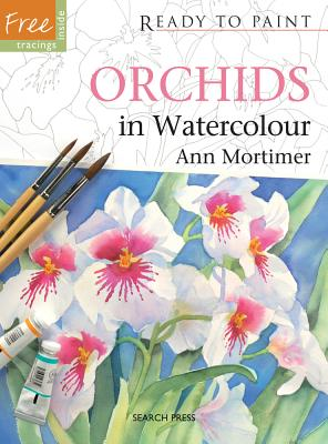 Orchids in Watercolour (Ready to Paint), Mortimer, Ann