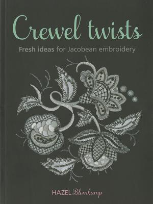 Image for Crewel Twists: Fresh Ideas for Jacobean Embroidery