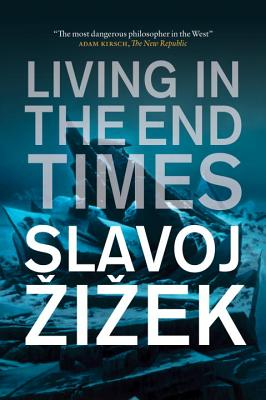 Living in the End Times, Zizek, Slavoj
