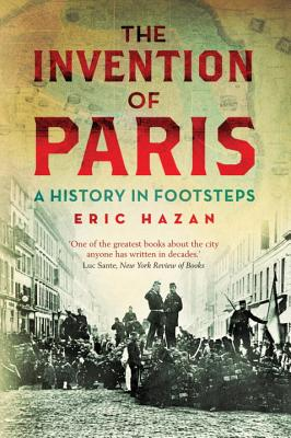 Image for The Invention of Paris: A History in Footsteps