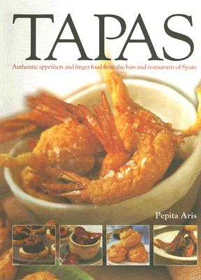 Image for Tapas: Authentic appetizers and finger food from the bars and restaurants of Spain