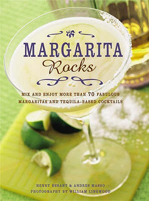 Image for MARGARITA ROCKS MIX & ENJOY MORE THAN 70 FABULOUS MARGARITAS AND TEQUILA-BASED COCKTAILS
