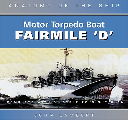 Image for Motor Torpedo Boat Fairmile 'D' (Anatomy of the Ship)