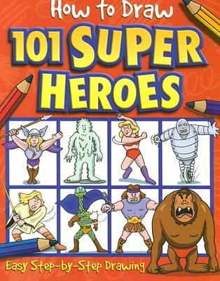 Image for How to Draw 101 Super Heroes