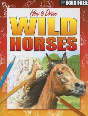 Image for Born Free How to Draw Wild Horses
