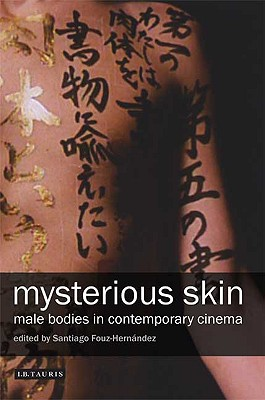 Image for Mysterious Skin: Male Bodies in Contemporary Cinema
