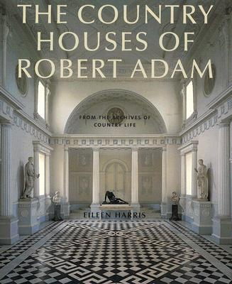 Image for The Country Houses of Robert Adam: From the Archives of Country Life