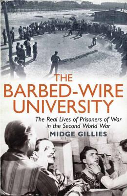 Image for The Barbed-Wire University: The Real Lives of Prisoners of War in the Second World War