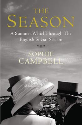Image for The Season: A Summer Whirl Through the English Social Season