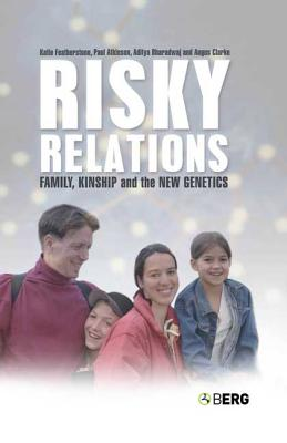 Image for Risky Relations: Family, Kinship and the New Genetics