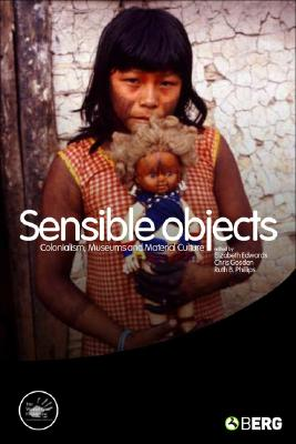 Image for Sensible Objects: Colonialism, Museums and Material Culture (Wenner-Gren International Symposium)