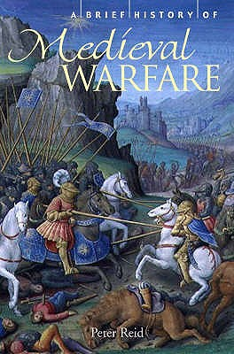 Image for A Brief History of Medieval Warfare : The Rise and Fall of English Supremacy at Arms: 1344-1485