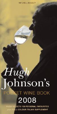 Hugh Johnson's Pocket Wine Book 2008: 31st Edition, Hugh Johnson