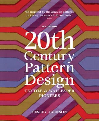 Image for 20th Century Pattern Design: Textile & Wallpaper Pioneers