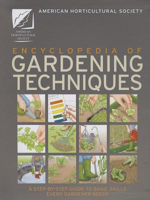 American Horticultural Society Encyclopedia of Gardening Techniques, American Horticultural Society
