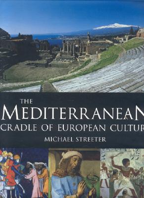 Image for The Mediterranean: Cradle of European Culture