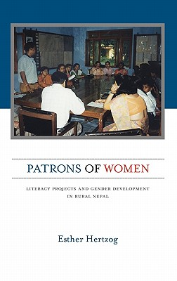 Image for Patrons of Women: Literacy Projects and Gender Development in Rural Nepal