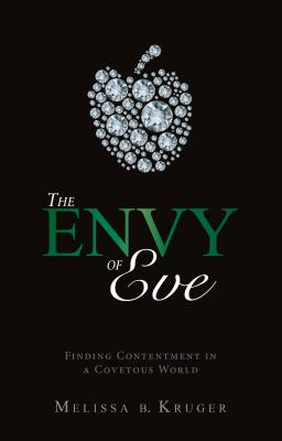 Image for The Envy of Eve: Finding Contentment in a Covetous World