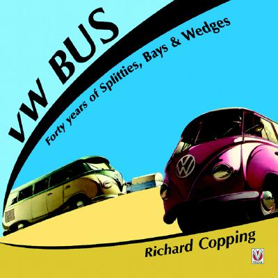 Image for VW Bus: Forty Years of Splitties,Bays & Wedges