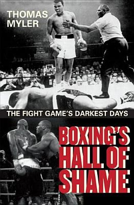Image for Boxing's Hall of Shame : The Fight Game's Darkest Days