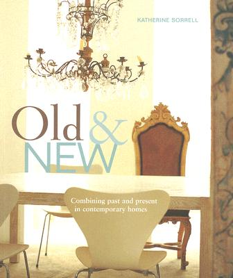 Image for Old & New: Combining Past and Present In Contemporary Homes