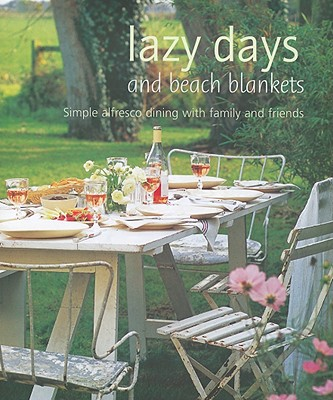 Image for LAZY DAYS AND BEACH BLANKETS SIMPLE ALFRESCO DINING WITH FAMILY AND FRIENDS