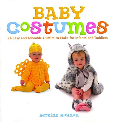 Image for Baby Costumes: 24 Easy and Adorable Outfits to Make for Infants and Toddlers