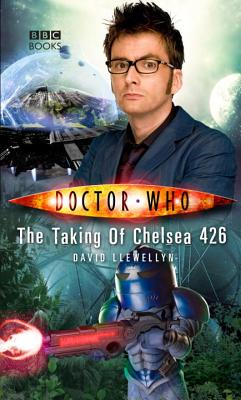 Doctor Who: the Taking of Chelsea 426, Llewellyn, David