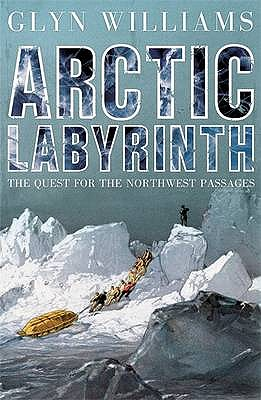 Image for Arctic Labyrinth : The Quest for the Northwest Passage