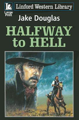 Image for Halfway To Hell (Linford Western Library)