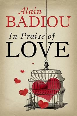 Image for in praise of love. alain badiou with nicolas truong