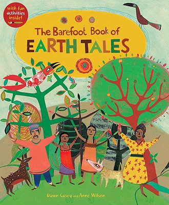 Image for BAREFOOT BOOK OF EARTH TALES, THE : RETOLD BY DAWN CASEY